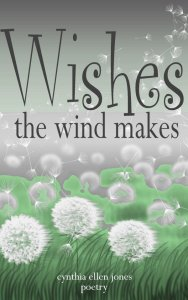 Wishes The Wind Makes by Cynthia Ellen Jones